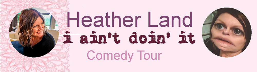 Foundation Event - Heather Land Comedy Tour